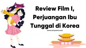 Review Film I single mom